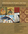 WPA Handicraft Projects, 1935-1943 : hand bound books, block printed textiles, wall hangings,...