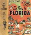 [1938] So this is Florida / By Frank Parker Stockbridge and John Holliday Perry