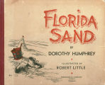 [1944] Florida sand / by Dorothy Humphrey; illustrated by Robert Little.