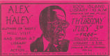 Card advertising Alex Haley visit to Rock Island Library and Collier City Library, branches of the...