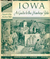 Books - - Iowa, a guide to the Hawkeye State / compiled and written by the Federal Writers'...