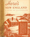 Books - - Here's New England: a guide to vacationland / written and compiled by members of the...