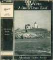 Books - - Maine: a guide 'down east' / written by workers of the Federal Writers' Project of...