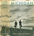 Books - - Michigan: a guide to the Wolverine State / compiled by workers of the Writers' Program...