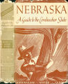 Books - - Nebraska: a guide to the Cornhusker State / compiled and written by the Federal...