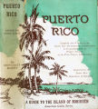 Books - - Puerto Rico: a guide to the island of Boriquén / compiled and written by the Puerto...