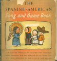 Books - - Spanish-American song and game book (The) / compiled by workers of the Writers' Program,...