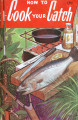 Books - - 1960 - - How to cook your catch / by Rube Allyn.
