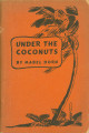 Books - - 1946 - - Under the coconuts in Florida: tropical fruit for South Florida gardens / by...