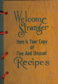 Books - - 1955 - 1964 - - Welcome stranger : here is your copy of fine and unusual recipes.