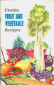 Books - - 1964 - - Florida fruit and vegetable recipes.