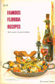 Books - - 1972 - - Famous Florida recipes : 300 years of good eating / by Lowis Carlton ;...