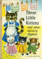 [CHILDREN'S BOOK] Three little kittens and other nursery rhymes