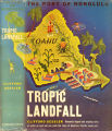 [American seaport series]  Tropic landfall: the port of Honolulu / By Clifford Gessler;...