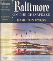 [American seaport series] Baltimore on the Chesapeake / By Hamilton Owens