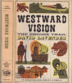[American trails series] Westward vision: the story of the Oregon Trail / David Lavender; with...