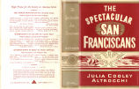[Society in American series] The spectacular San Franciscans / Julia Cooley Altrocchi