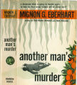 1957 - - Another man's murder / by Mignon G. Eberhart.