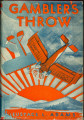 1930 - - Gambler's throw / by Eustace L. Adams.