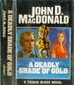 1974, c1965 - - A deadly shade of gold / John D. MacDonald.