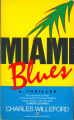 1985, c1984 - - Miami blues / Charles Willeford.