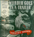 1937 - - Murder goes in a trailer: Anthony Adams's  second mystery / by Timothy Brace.