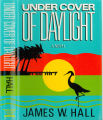 1987 - - Under cover of daylight / by James W. Hall.