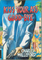 1988, c1987 - - Kiss your ass good-bye / Charles Willeford.