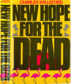 1985 - - New hope for the dead / Charles Willeford.