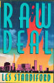 1994 - - Raw Deal: a novel / Les Standiford.