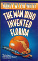 1997, c1993 - - The man who invented Florida / Randy Wayne  White.
