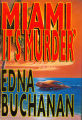 1994 - - Miami, it's murder / Edna Buchanan.