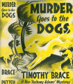 1938 - - Murder goes to the dogs: Anthony Adams's third mystery  / by Timothy Brace.