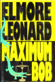 1991 - - Maximum Bob / Elmore Leonard.