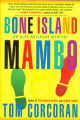 2001 - - Bone Island mambo: an Alex Rutledge mystery  / Tom Corcoran.
