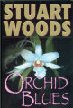 2001 - - Orchid blues / Stuart Woods.