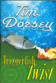 2002 - - Triggerfish twist: a novel / Tim Dorsey.