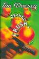 2001 - - Orange crush: a novel / Tim Dorsey.