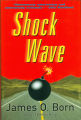 2005 - - Shock wave / James O. Born.