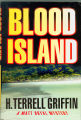 2008 - - Blood Island:  a Matt Royal mystery / H. Terrell  Griffin.