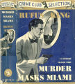 1939 - - Murder masks Miami / Rufus King.