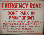 [Pennsylvania: Posters] Emergency road: Don't park in front of gate: This road is used for...