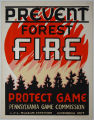 [Pennsylvania: Posters] Prevent forest fire: protect game / Pennsylvania Game Commission.