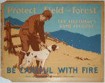 [Pennsylvania: Posters] Protect field and forest: The sportsman's game preserve: Be careful with...