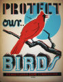 [Pennsylvania: Posters] Protect our.. birds / [Museum Extension Project?] Pennsylvania Game...