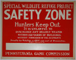 [Pennsylvania: Posters] Safety zone: Hunters keep out. It is unlawful to discharge any deadly...