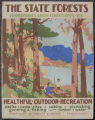 [Pennsylvania: Posters] The State forests: Pennsylvania's green forests invite you: healthful,...