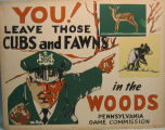 [Pennsylvania: Posters] You! Leave Those Cubs and Fawns in the Woods / Pennsylvania Game...